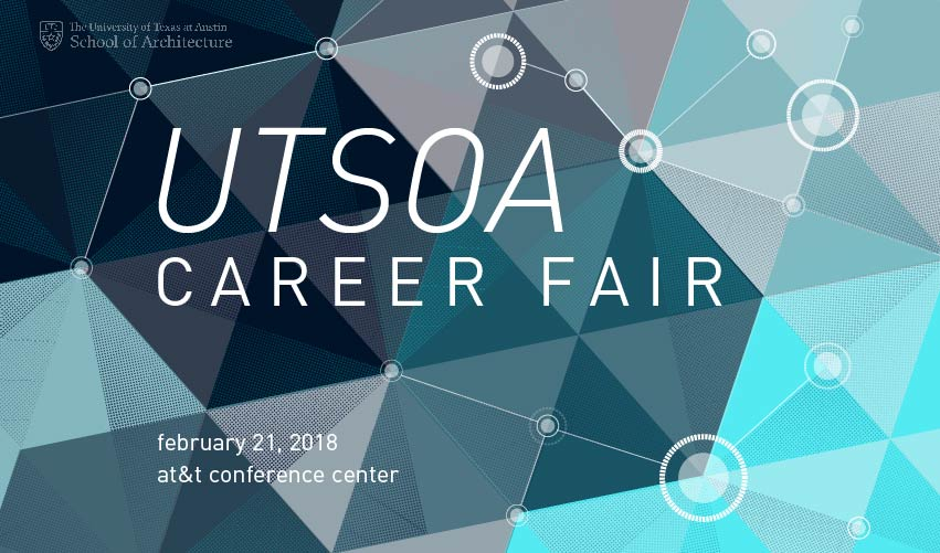 UT School of Architecture Career Fair - February 21, 2018 - AT&T Conference Center