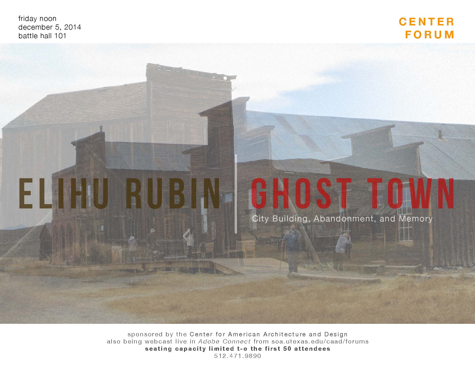 ELIHU RUBIN HOSTS FRIDAY LUNCH FORUM: GHOST TOWN