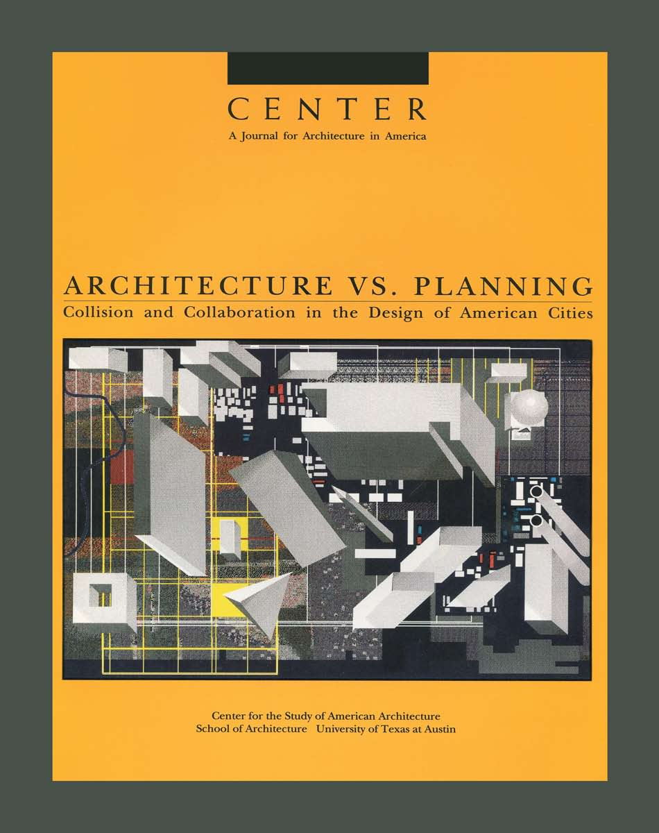 Center 6 architecture vs planning collision and collaboration in the design of american Urban planning and design for the american city