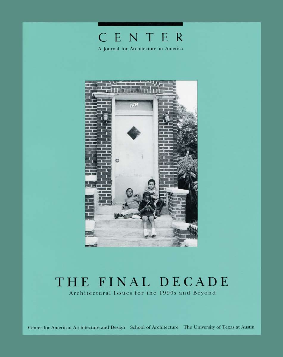 CENTER 7: The Final Decade: Architectural Issues for the 1990s and Beyond  cover