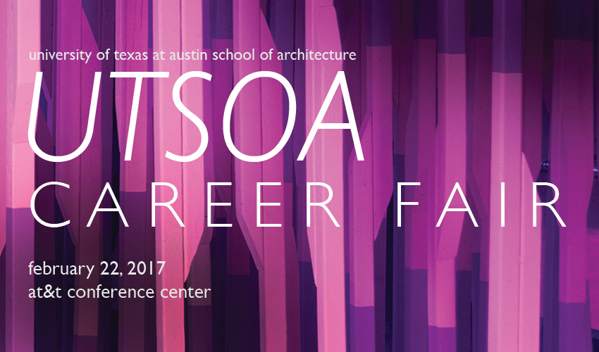 UT School of Architecture Career Fair - February 22, 2017 - AT&T Conference Center
