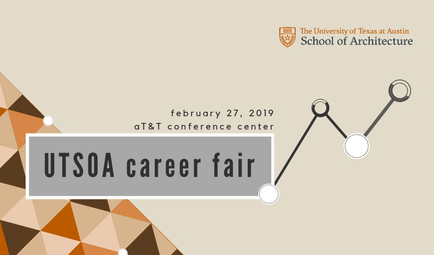 UT School of Architecture Career Fair - February 27, 2019 - AT&T Conference Center