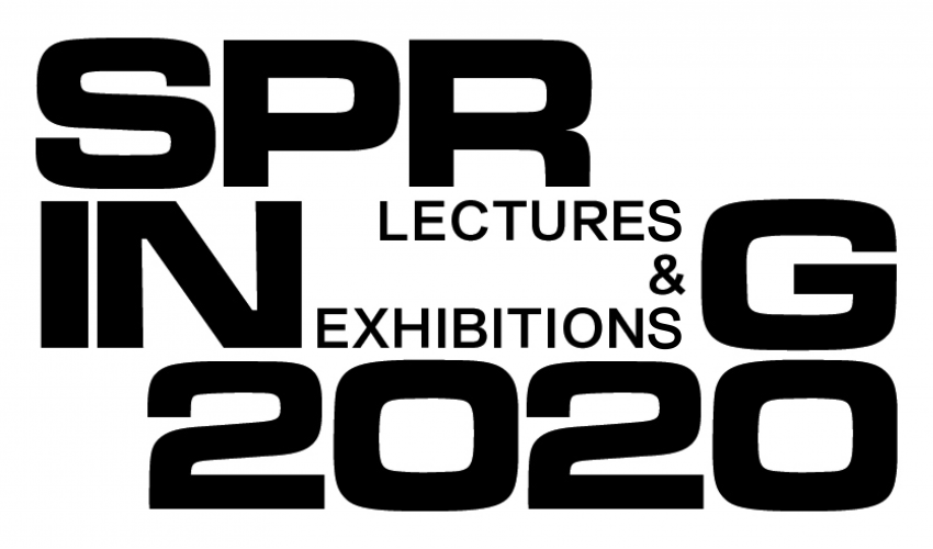 Spring 2020 Lectures & Exhibitions