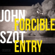 John Szot Forcible Entry