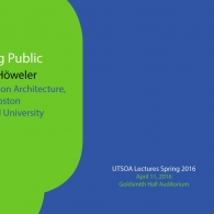 "UTSOA Lecture Series: Eric Höweler, ""Going Public,"" April 11, 2016"
