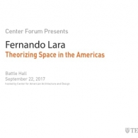 "Central Forum: Fernando Lara, ""Theorizing Space in the Americas"", September 22, 2017"