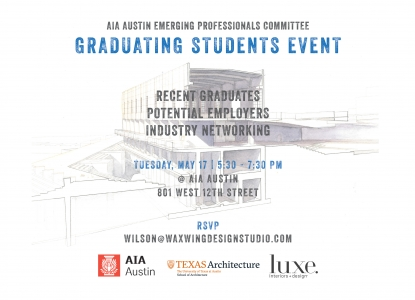 AIA + UTSOA + LUXE Graduation Event - Tuesday, May 17 at 5:30pm at AIA Austin