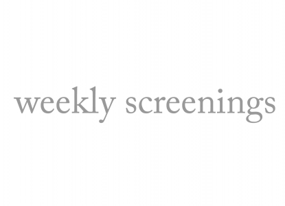 Weekly screenings