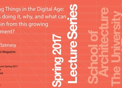 Susan Szenasy: Making Things in the Digital Age: Who's doing it, why, and what can we gain from this growing movement?
