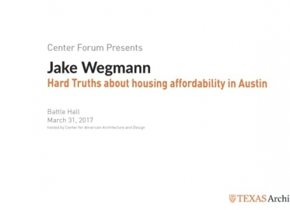 Jake Wegmann: Hard Truths about housing affordability in Austin