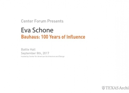 "Central Forum: Eva Schone, ""Bauhaus: 100 Years of Influence"", September 8,2017"