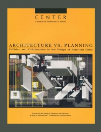 CENTER 6: Architecture vs. Planning: Collision and Collaboration in the Design of American Cities cover