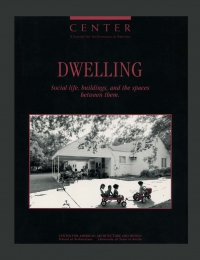 CENTER 8: Dwelling: Social Life, Buildings, and the Spaces Between Them  cover