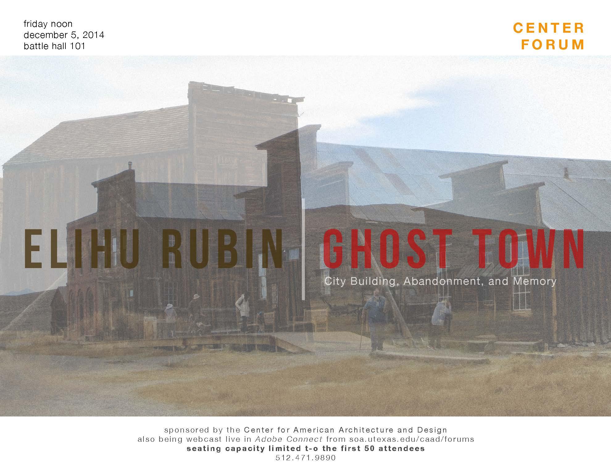 ELIHU RUBIN HOSTS FRIDAY LUNCH FORUM: GHOST TOWN
