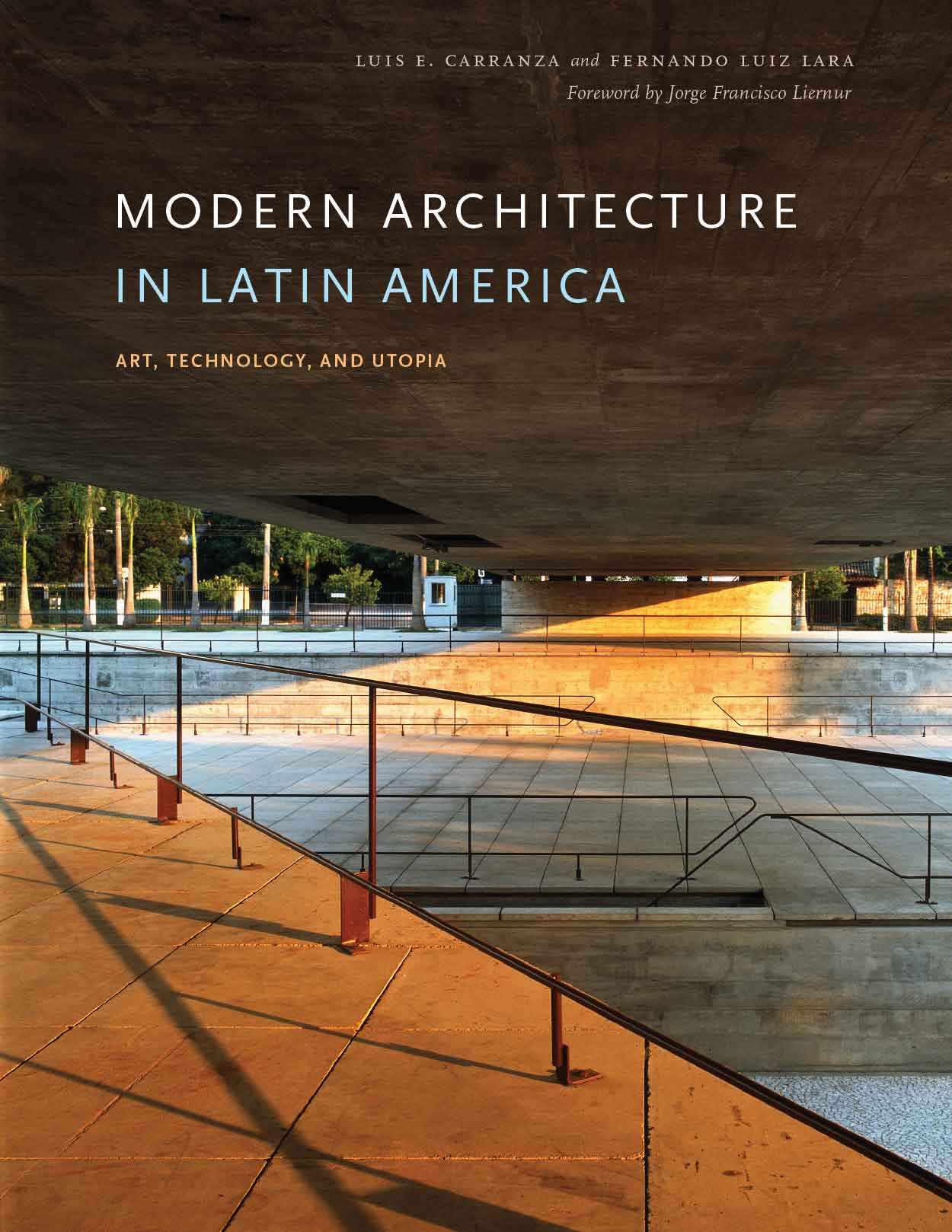Modern Architecture in Latin America: Art, Technology, and Utopia