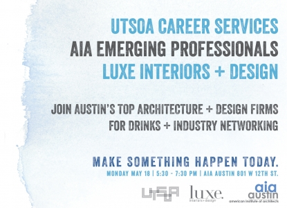 UTSOA, AIA, LUXE Graduation Event - Monday, May 18 - 5:30pm