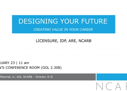 NCARB Licensure Talk - Tuesday, February 23 @ 11am - GOL 2.309