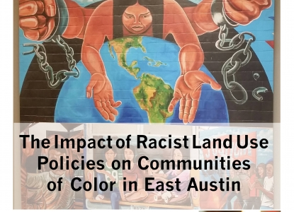 The Impact of Racist Land Use Policies on Communities of Color in East Austin