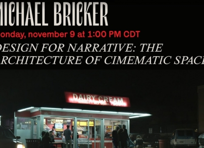 "Michael Bricker, ""Design for Narrative: The Architecture of Cinematic Spaces,"" November 9, 2020"