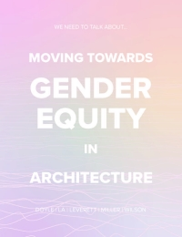 We Need to Talk About Moving Towards Gender Equity in Architecture cover