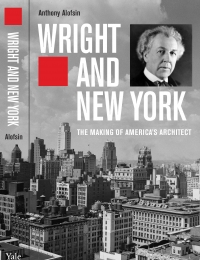 Wright and New York: The Making of America's Architect cover