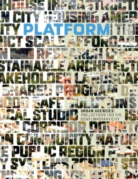 Platform: Urban Agencies—Projections for the Contemporary City cover