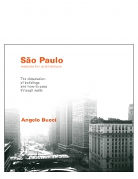 Centerline 7: Sao Paolo, Reasons for Architecture: the Dissolution of Buildings and How to Pass Through Walls cover